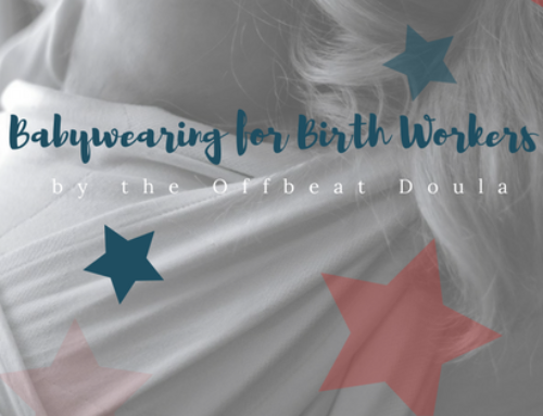 Babywearing for Birth Workers